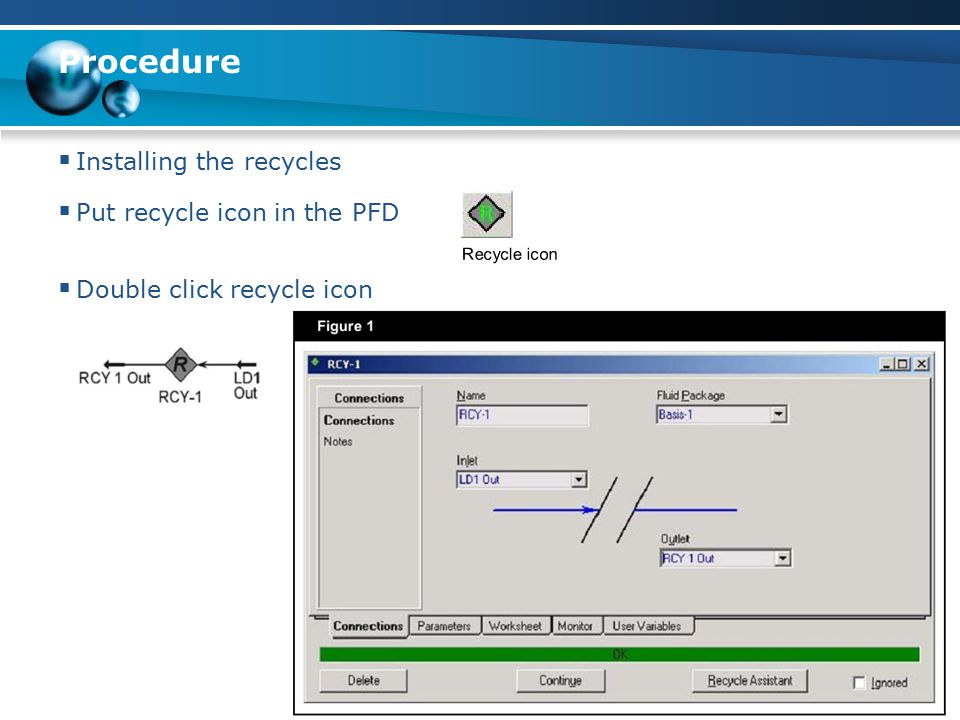 Procedure  Installing the recycles  Put recycle icon in the PFD  Double click recycle icon