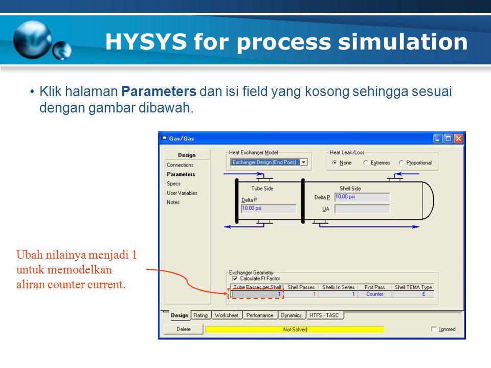 Klik halaman Parameters dan isi field yang kosong sehingga sesuai dengan gambar dibawah. Ubah nilainya menjadi 1 untuk memodelkan aliran counter curre