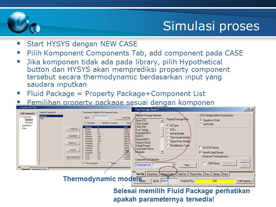 HYSYS for process simulation Process Involving Adjust, Balance, and Spreadsheet function Memodelkan fasilitas pemroses gas alam yang menggunakan pendinginan propana untuk mengkondensasi liquida dari umpan dan kolom distilasi untuk memproses liquida.