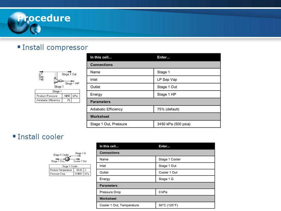 HYSYS for process simulation Pasang Chiller, yang dimodelkan dengan Cooler, dan set pressure drop = 10 psi dan suhu ColdGas = 0  F.