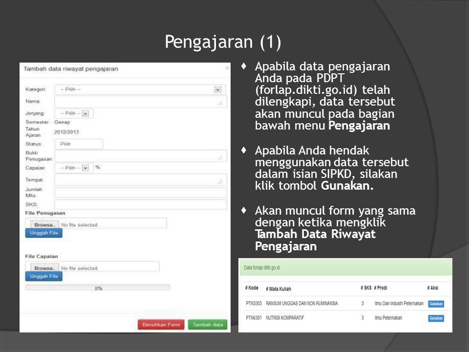 Pengajaran (1)  Apabila data pengajaran Anda pada PDPT (forlap.dikti.go.id) telah dilengkapi, data tersebut akan muncul pada bagian bawah menu Pengajaran  Apabila Anda hendak menggunakan data tersebut dalam isian SIPKD, silakan klik tombol Gunakan.