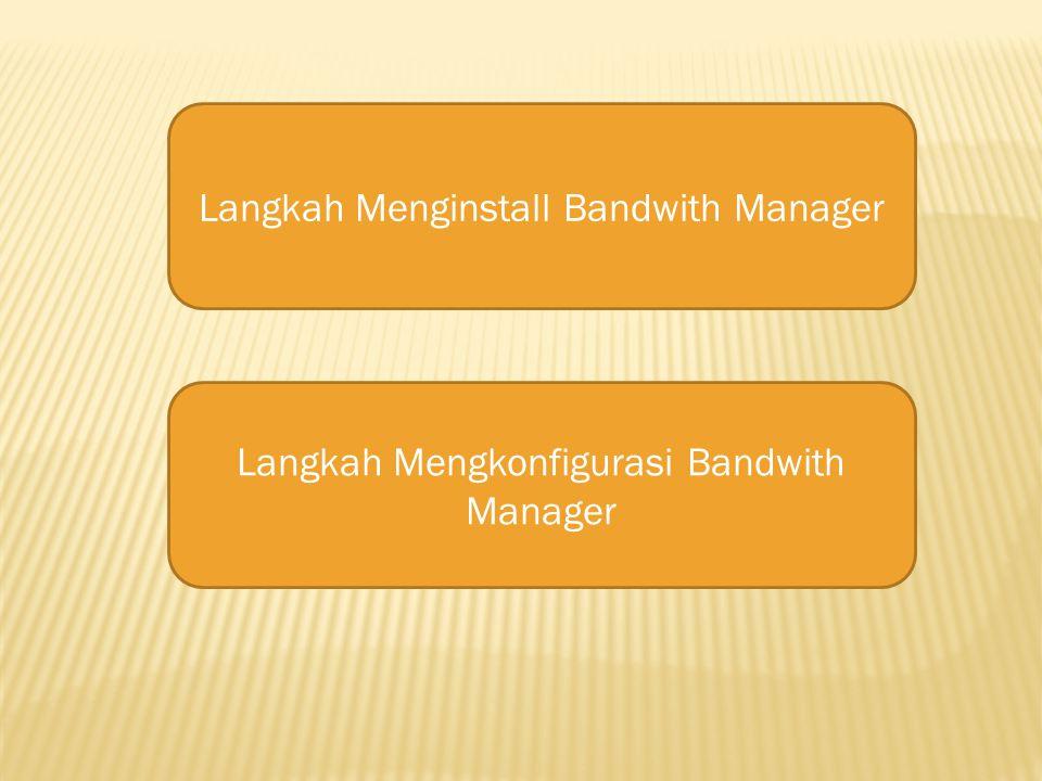 Langkah Menginstall Bandwith Manager