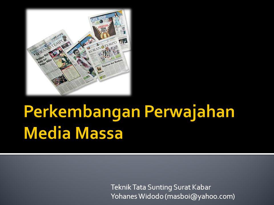 Teknik Tata Sunting Surat Kabar Yohanes Widodo (masboi@yahoo.com)