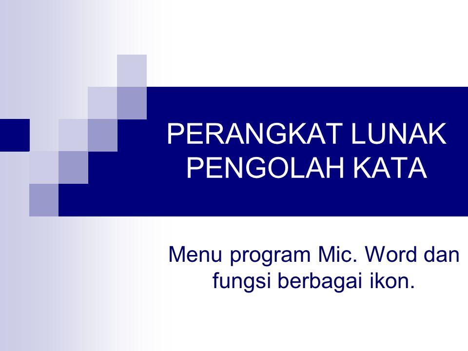 Menu program Mic.word Microsoft word bekerja dengan menggunakan menu.