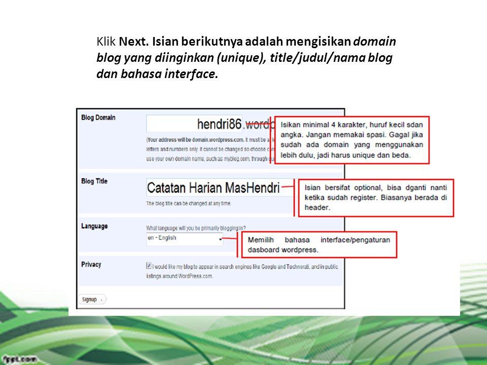 Klik Next. Isian berikutnya adalah mengisikan domain blog yang diinginkan (unique), title/judul/nama blog dan bahasa interface.