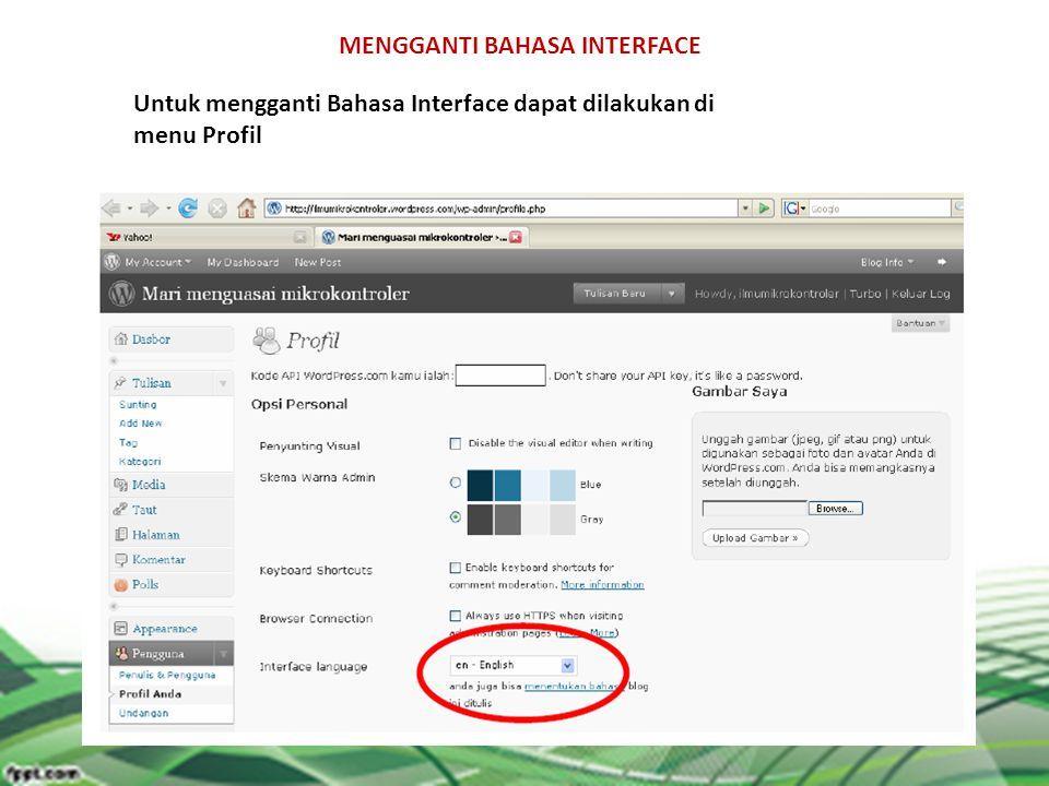 MENGGANTI BAHASA INTERFACE Untuk mengganti Bahasa Interface dapat dilakukan di menu Profil