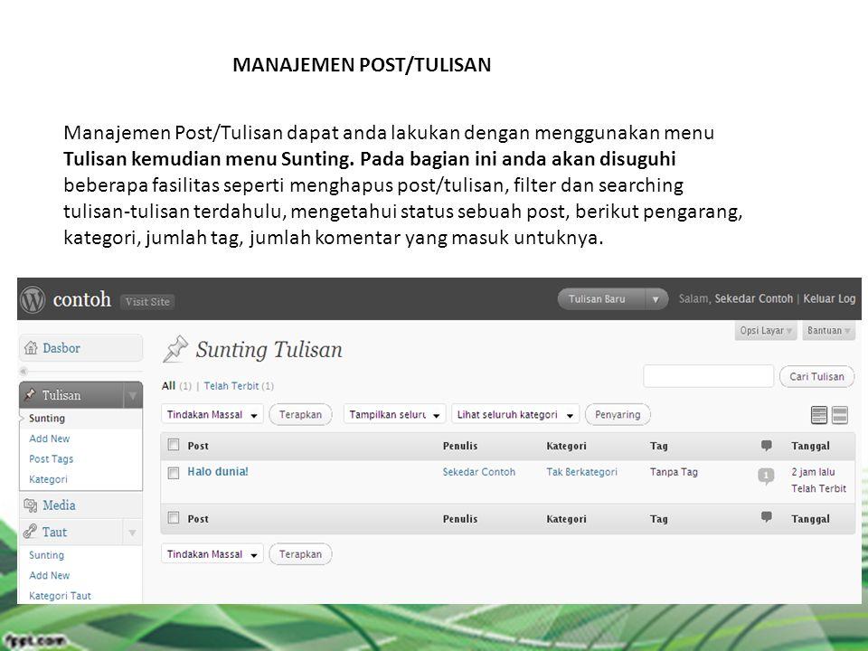 MANAJEMEN POST/TULISAN Manajemen Post/Tulisan dapat anda lakukan dengan menggunakan menu Tulisan kemudian menu Sunting. Pada bagian ini anda akan disu