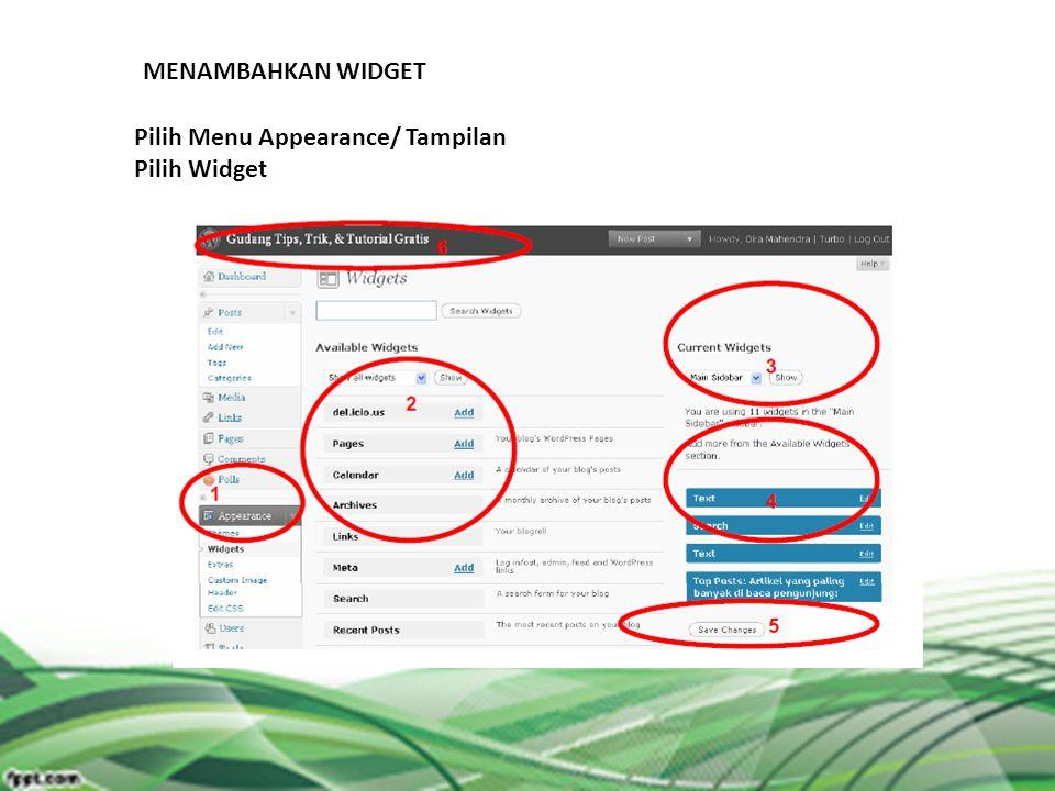 MENAMBAHKAN WIDGET Pilih Menu Appearance/ Tampilan Pilih Widget