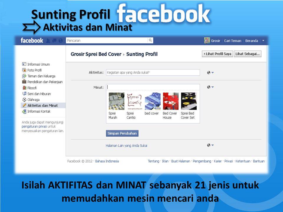 Sunting Profil Aktivitas dan Minat Isilah AKTIFITAS dan MINAT sebanyak 21 jenis untuk memudahkan mesin mencari anda