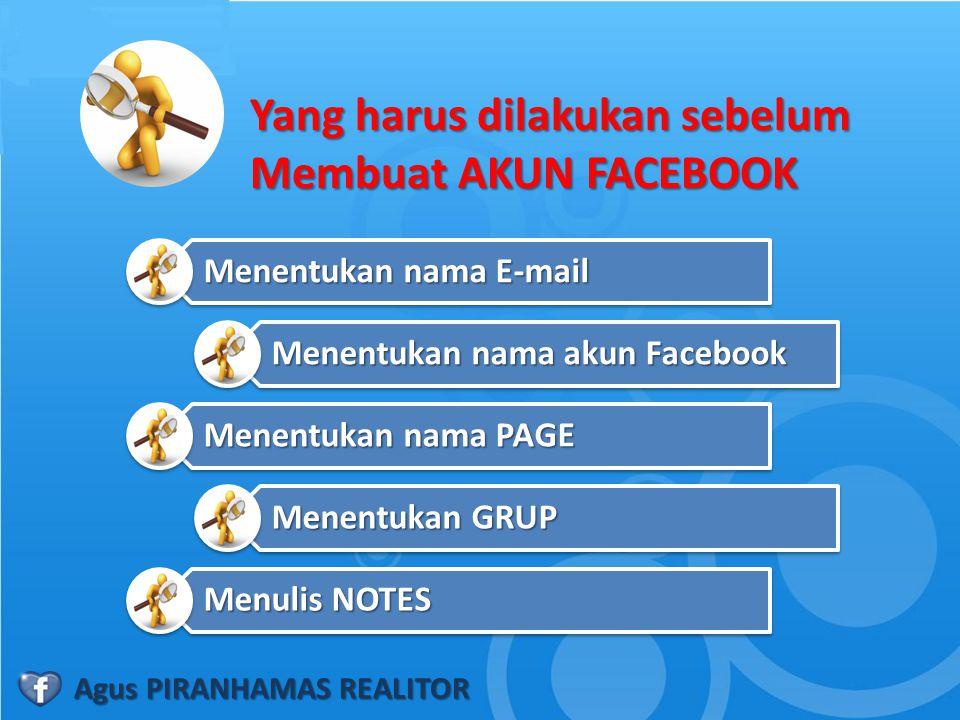 Yang harus dilakukan sebelum Membuat AKUN FACEBOOK Menentukan nama E-mail Menentukan nama akun Facebook Menentukan nama PAGE Menentukan GRUP Menulis N
