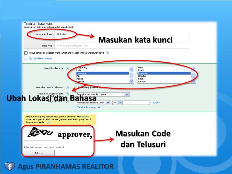 Masukan kata kunci Ubah Lokasi dan Bahasa Masukan Code dan Telusuri Agus PIRANHAMAS REALITOR