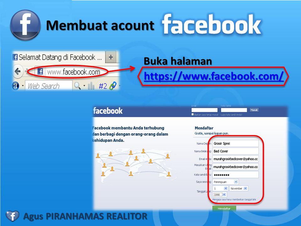 Membuat acount Buka halaman https://www.facebook.com/ Agus PIRANHAMAS REALITOR