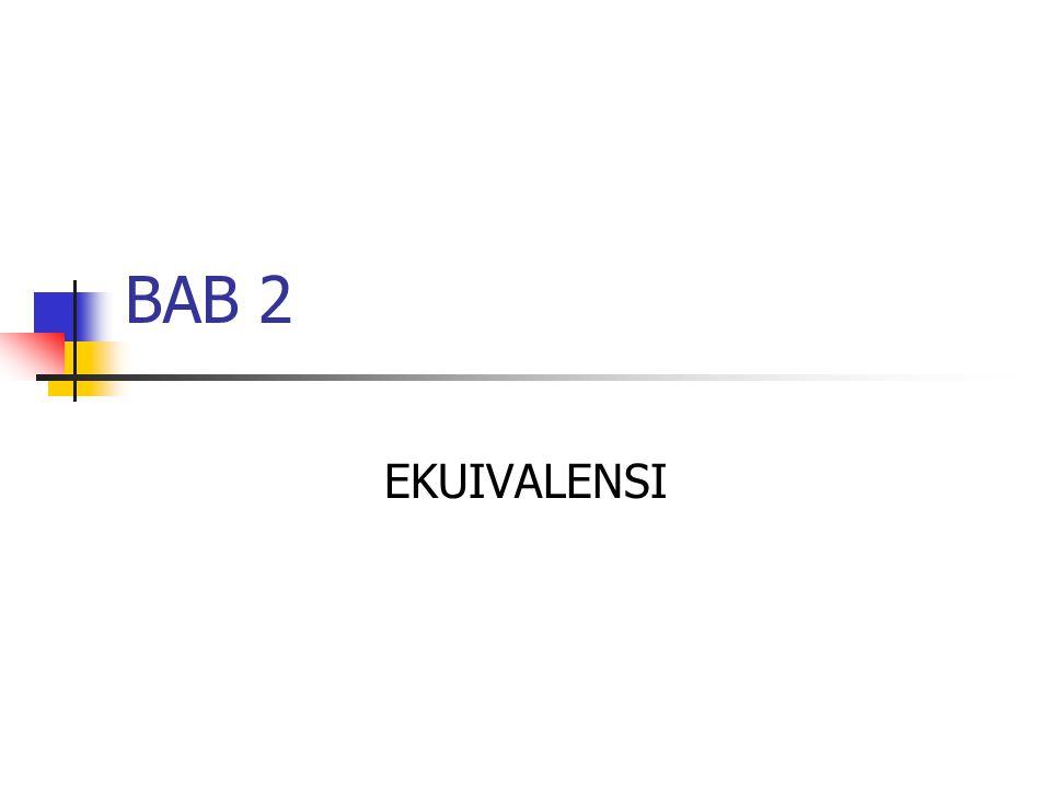 BAB 2 EKUIVALENSI