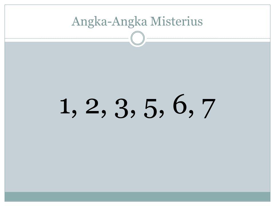 Angka-Angka Misterius 1, 2, 3, 5, 6, 7