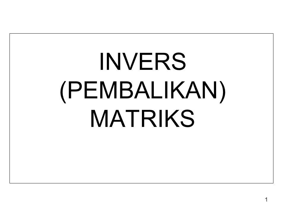 INVERS (PEMBALIKAN) MATRIKS 1
