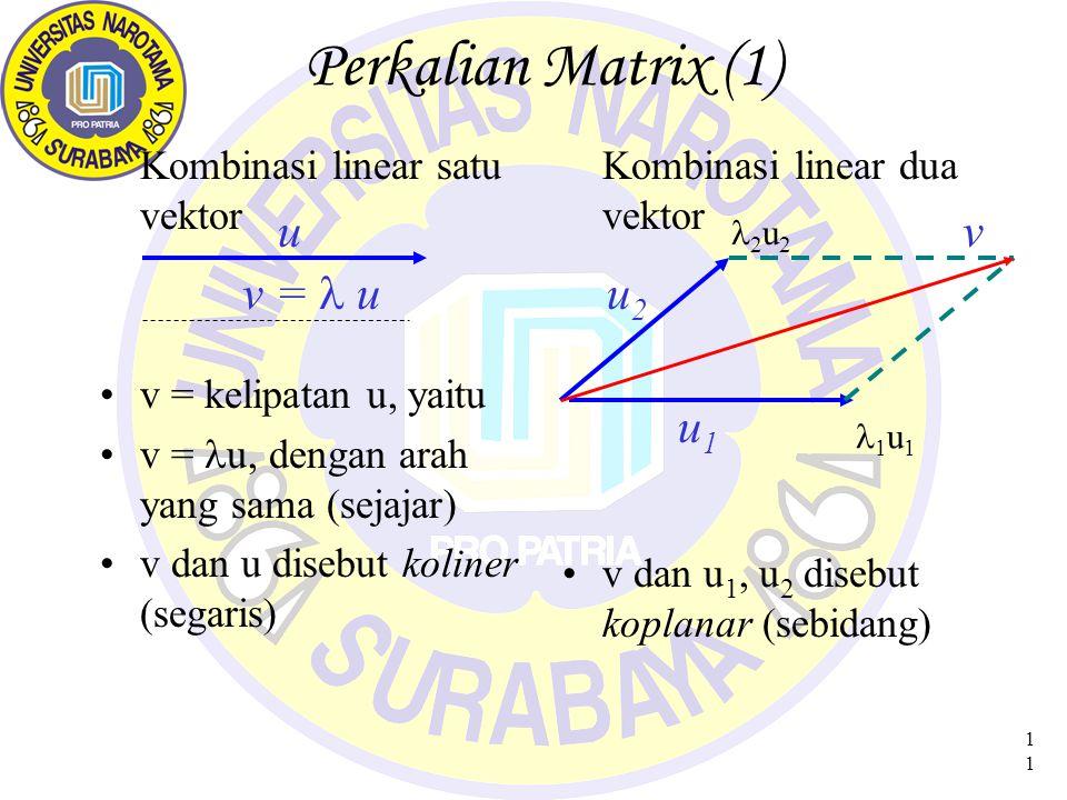 12 Perkalian Matrix (1) CONTOH BA ukuran (2 x 3)