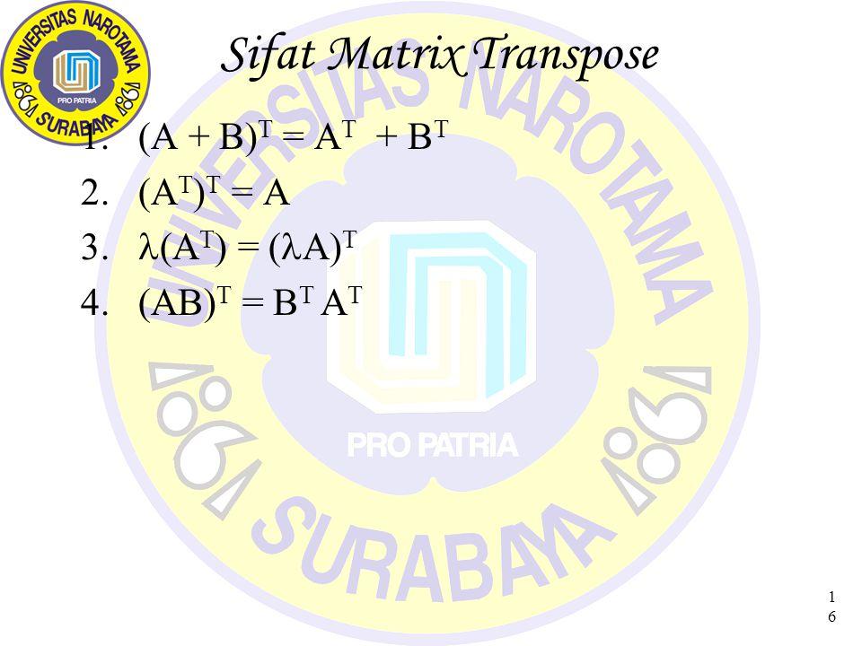 17 Jenis Matrix Khusus 1.Matrix Bujur Sangkar, jumlah baris = jumlah kolom Contoh Matrix (2x2)Matrix (3 x 3)