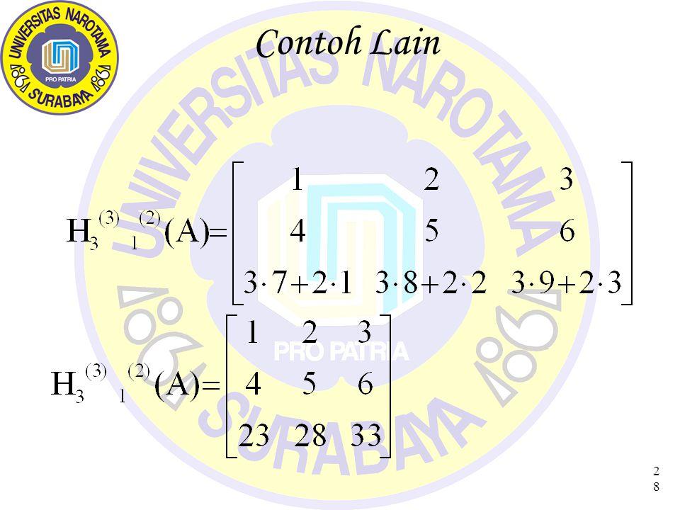 29 Matrix Ekivalen DEFINISI Dua Matrix dikatakan ekivalen (A~B), bila salah satunya diperoleh dari yang lain dengan transformasi 2 elementer terhadap baris/kolom CONTOH Ekivalen Baris