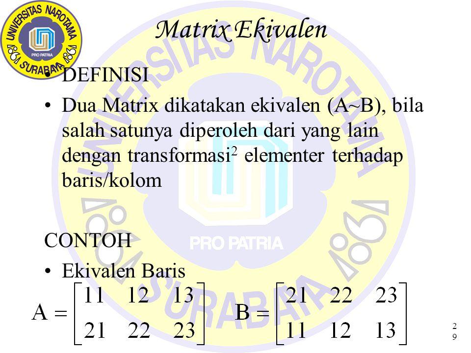 30 Matrix Ekivalen (Contoh) ~~ ~ = B