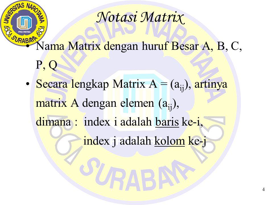 5 Matrix Secara Umum Atau dapat ditulis :