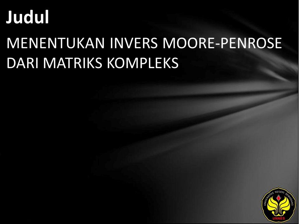 Abstrak Invers Moore - Penrose adalah salah satu jenis matriks invers yang dinotasikan dengan.