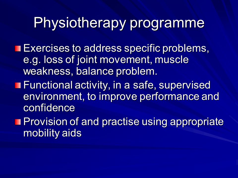 Physiotherapy programme Exercises to address specific problems, e.g.