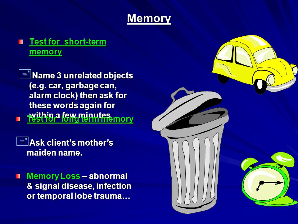 Memory Test for short-term memory + Name 3 unrelated objects (e.g.