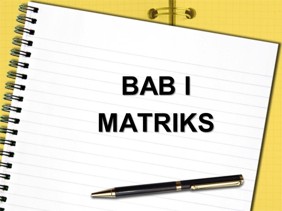 Definisi Matriks Matriks adalah susunan segi empat siku- siku dari bilangan-bilangan.