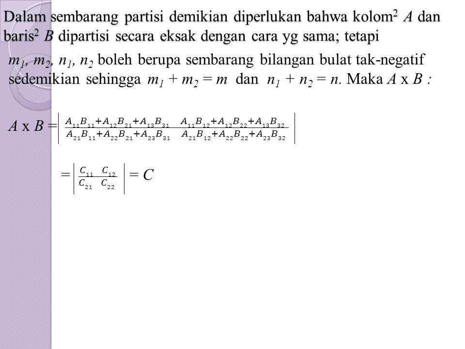 Dalam sembarang partisi demikian diperlukan bahwa kolom 2 A dan baris 2 B dipartisi secara eksak dengan cara yg sama; tetapi