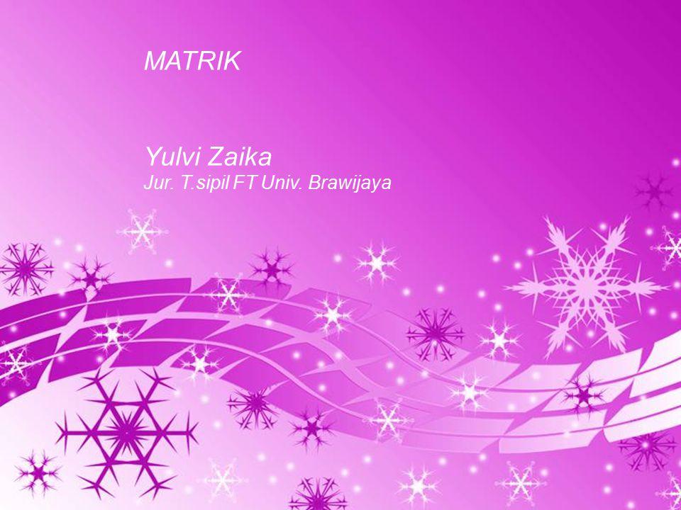 Powerpoint Templates Page 1 Powerpoint Templates MATRIK Yulvi Zaika Jur. T.sipil FT Univ. Brawijaya