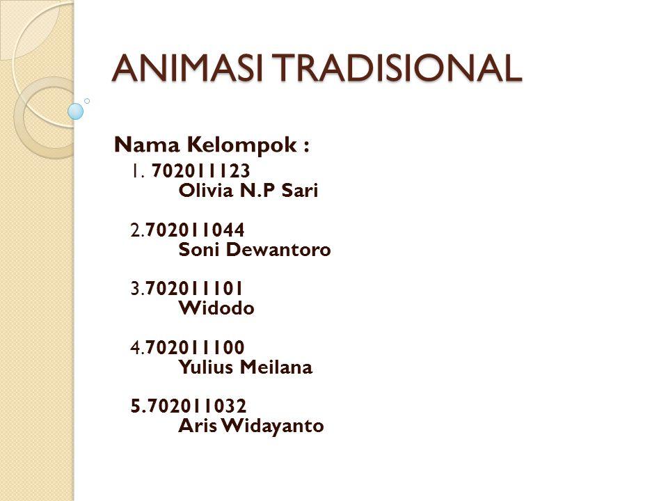 ANIMASI TRADISIONAL Nama Kelompok : 1.