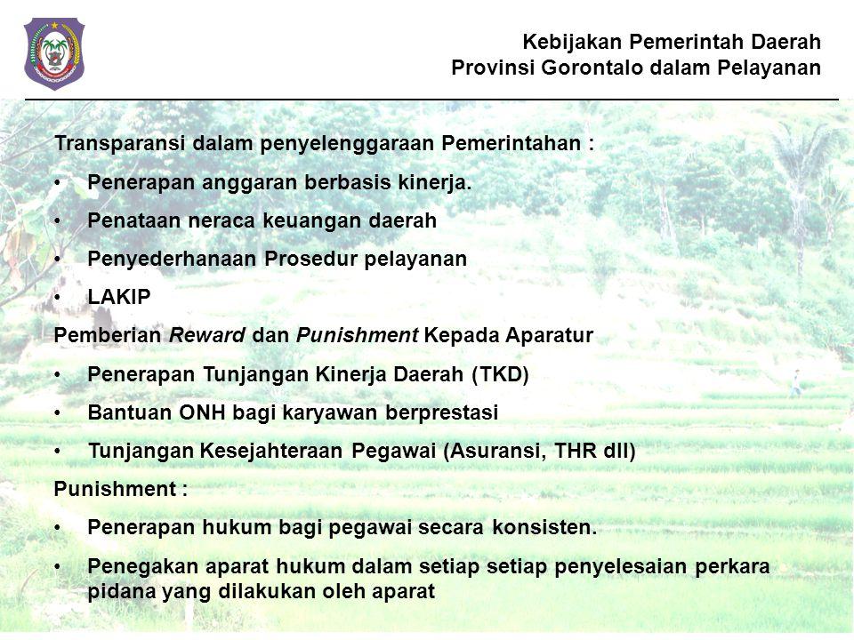 Kebijakan Pemerintah Daerah Provinsi Gorontalo dalam Pelayanan Transparansi dalam penyelenggaraan Pemerintahan : Penerapan anggaran berbasis kinerja.