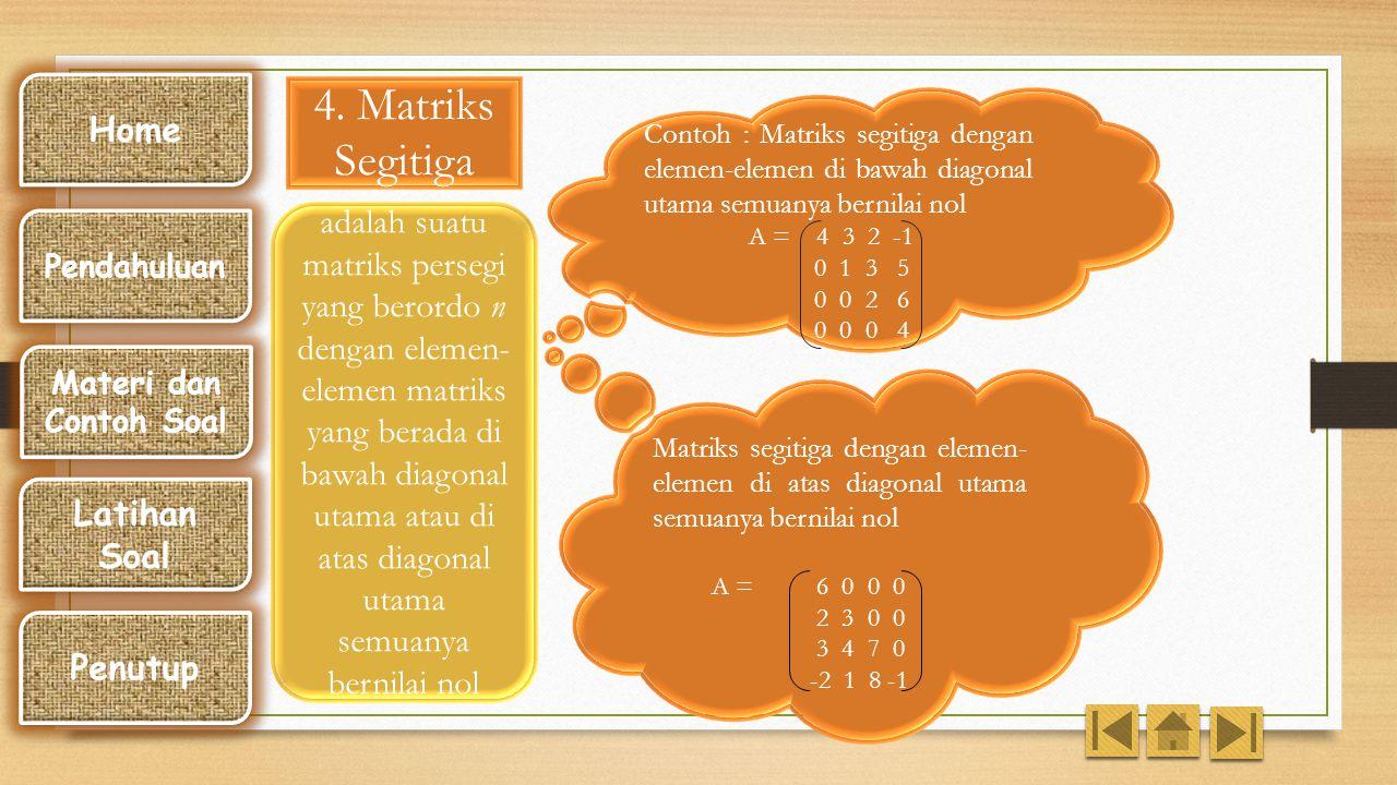 3. Matriks Kolom adalah Matriks yang terdiri atas satu kolom dan memuat m elemen. Contoh : 3 -4 Merupakan matriks kolom yang yang terdiri atas dua ele