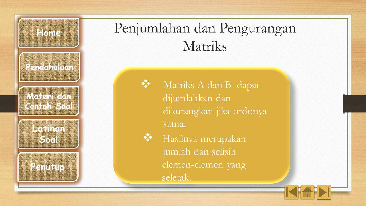 Transpos Suatu Matriks Home Pendahuluan Materi dan Contoh Soal Latihan Soal Penutup