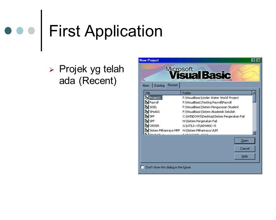 First Application  Projek yg telah ada (Recent)