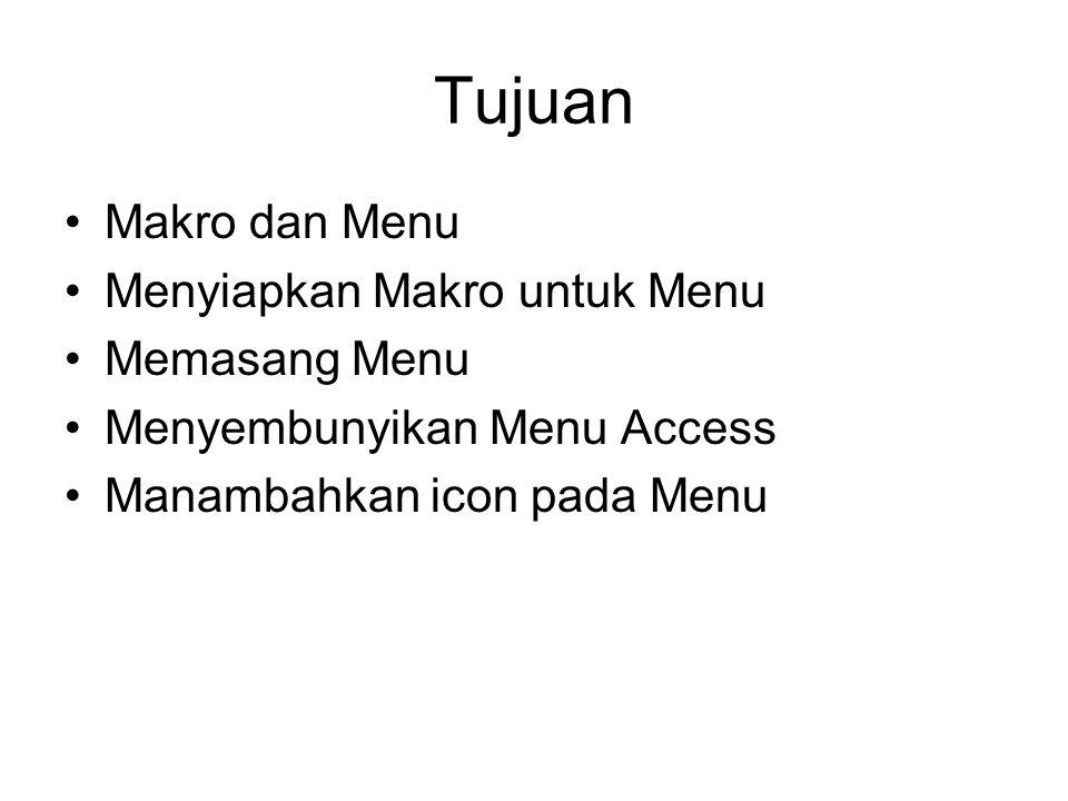 Tujuan Makro dan Menu Menyiapkan Makro untuk Menu Memasang Menu Menyembunyikan Menu Access Manambahkan icon pada Menu
