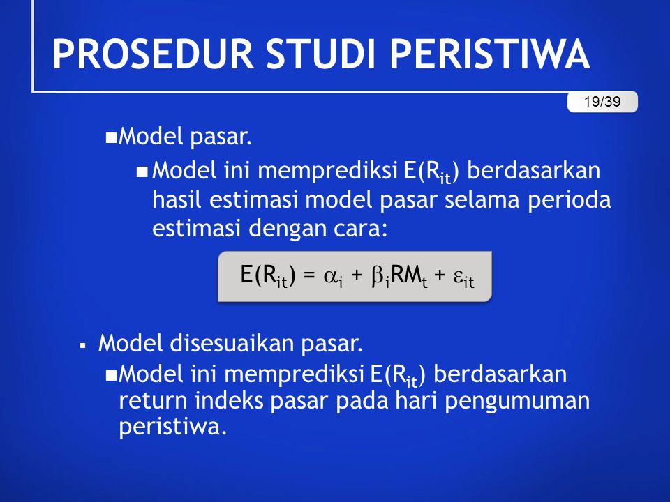 Model pasar. Model ini memprediksi E(R it ) berdasarkan hasil estimasi model pasar selama perioda estimasi dengan cara: E(R it ) =  i +  i RM t + 