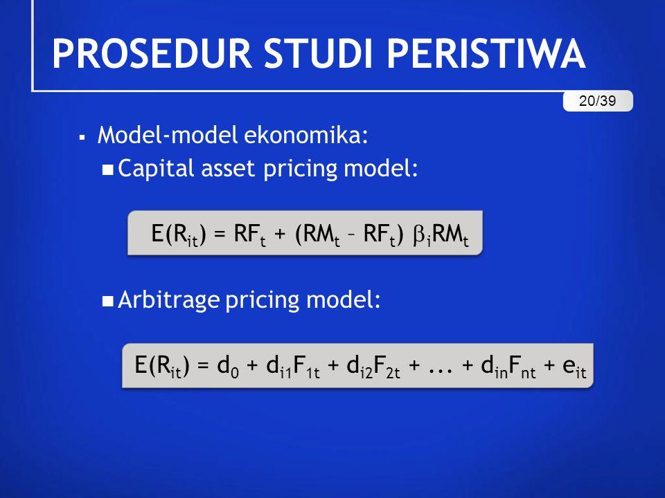  Model-model ekonomika: Capital asset pricing model: E(R it ) = RF t + (RM t – RF t )  i RM t Arbitrage pricing model: E(R it ) = d 0 + d i1 F 1t +