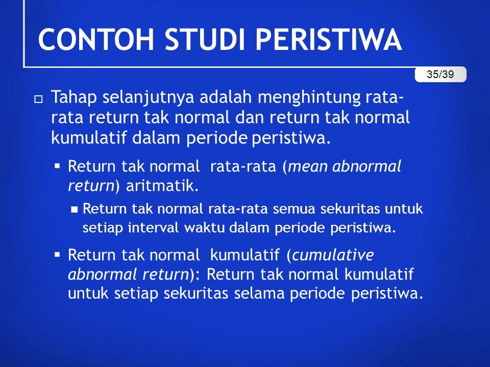  Tahap selanjutnya adalah menghintung rata- rata return tak normal dan return tak normal kumulatif dalam periode peristiwa.  Return tak normal rata-