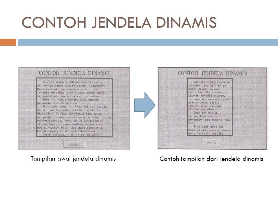 CONTOH JENDELA DINAMIS Tampilan awal jendela dinamis Contoh tampilan dari jendela dinamis