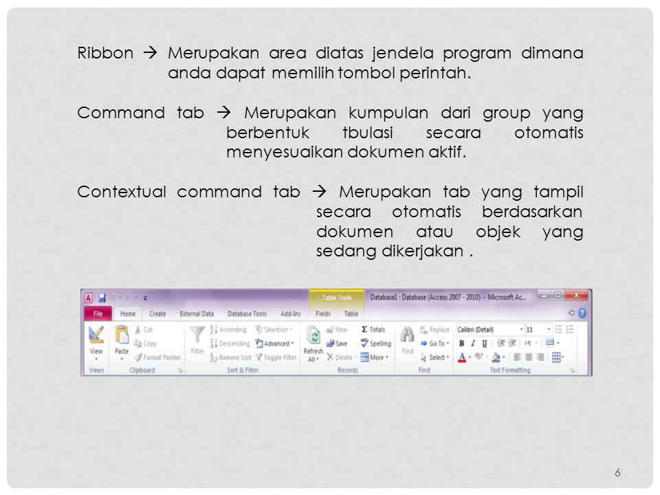 6 Ribbon  Merupakan area diatas jendela program dimana anda dapat memilih tombol perintah. Command tab  Merupakan kumpulan dari group yang berbentuk