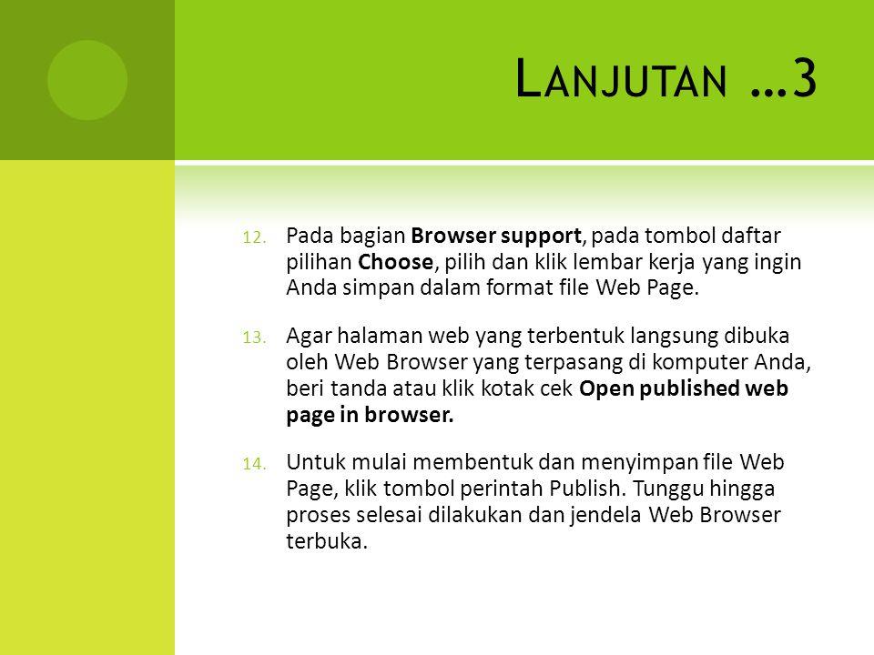 L ANJUTAN …3 12. Pada bagian Browser support, pada tombol daftar pilihan Choose, pilih dan klik lembar kerja yang ingin Anda simpan dalam format file