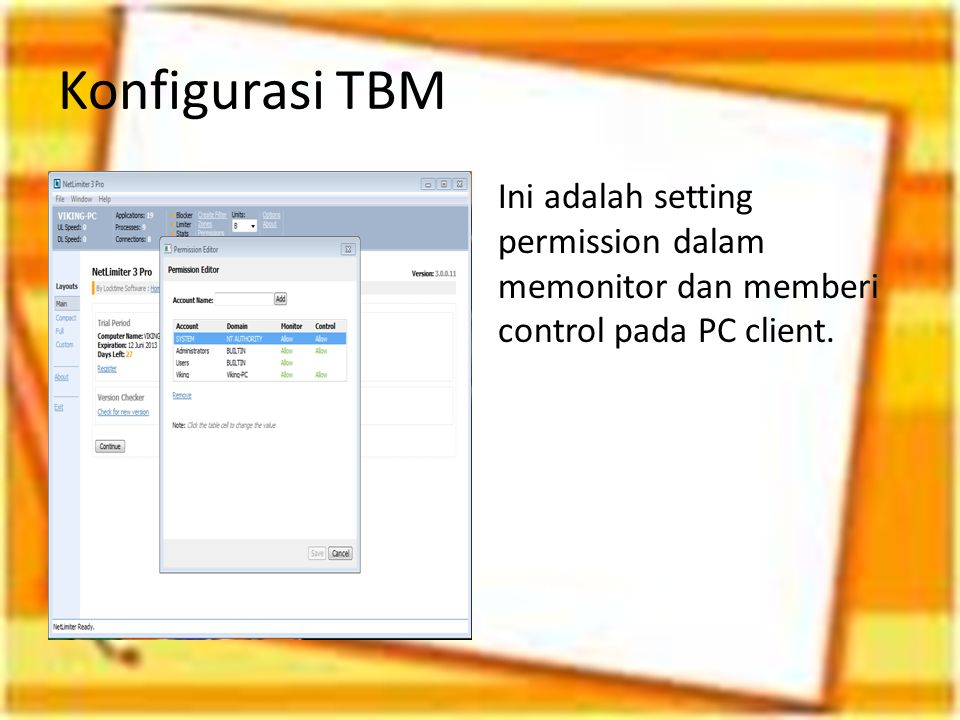 Konfigurasi TBM Ini adalah setting permission dalam memonitor dan memberi control pada PC client.