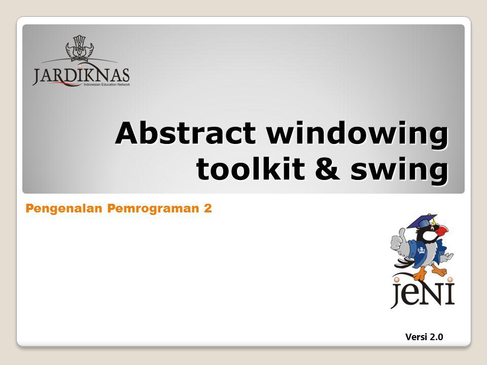 Pembahasan Abstract Windowing Toolkit (AWT) vs.
