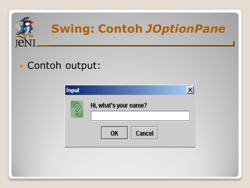 Swing: Contoh JOptionPane Contoh output: