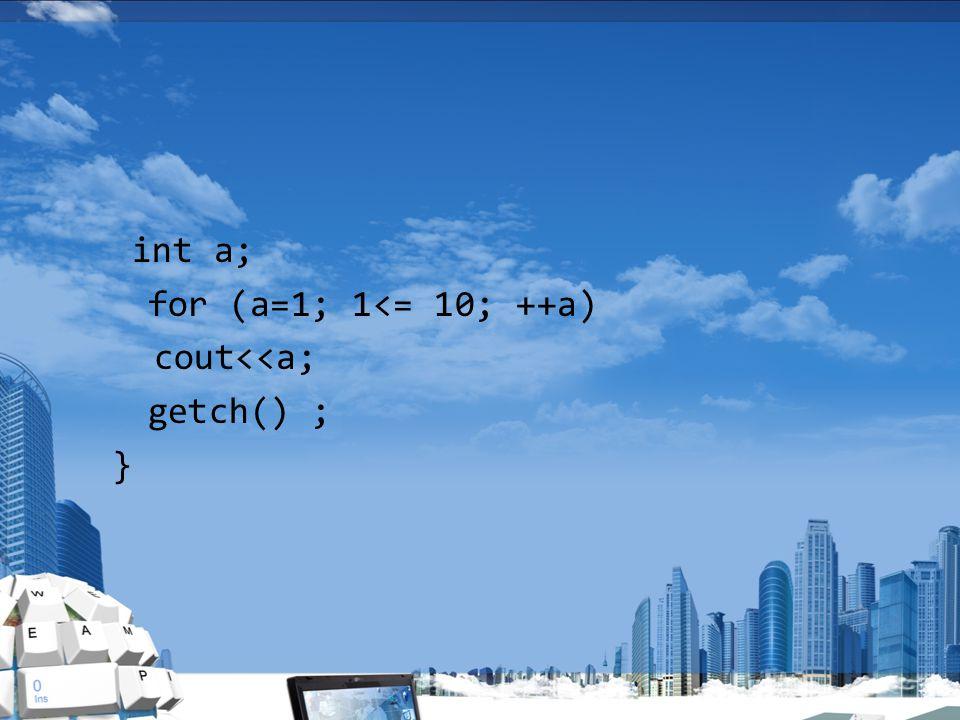 Contoh program untuk mencetak bilangan dari 1 hingga 10 secara menaik, secara menurun, dan menampilkan bilangan ganjil, adalah sebagai berikut : / * ----------------------------------*/ /* program for – bilangan naik */ /* ------------------------------------- */ # include Void main () {