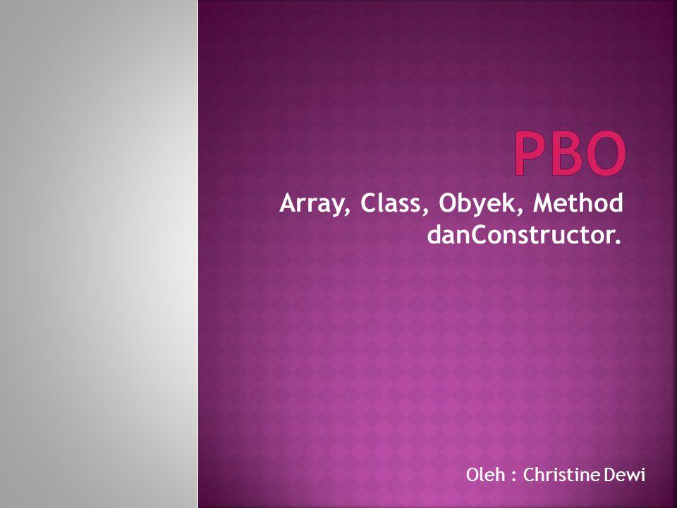 Konstruktor merupakan method khusus yang digunakan untuk menginisialisasi obyek saat pertama kali dibentuk.