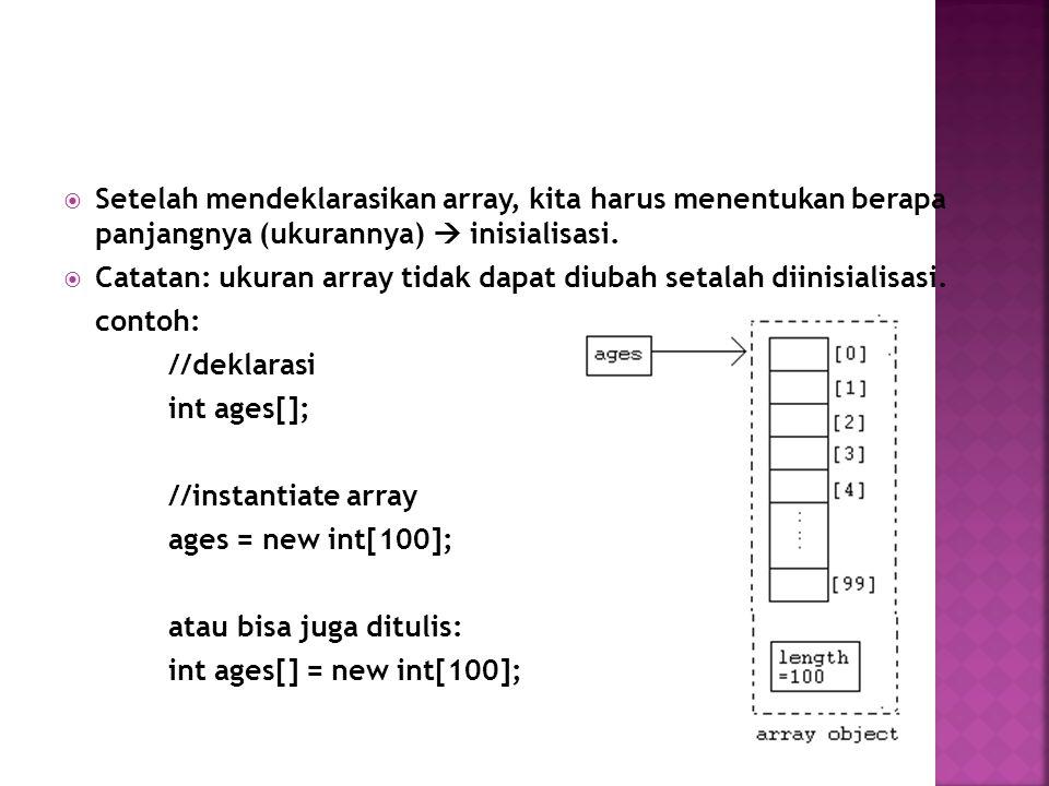 Untuk memberikan nilai kepada sebuah elemen array caranya dengan menyebutkan nama array yang diikuti indeks dan nilai yang diberikan, seperti contoh berikut: ages[0] = 17; ages[1] = 20; atau: int[] ages = {17,18,19,20};