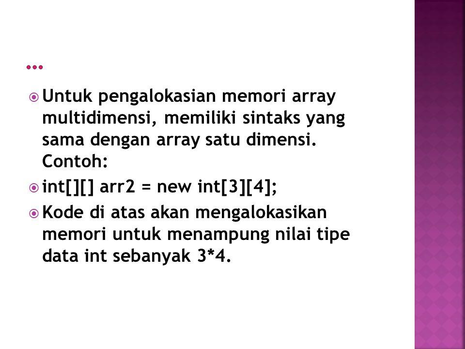 public class Array2D3D { public static void main(String[] args) { int[][] array2D = { {1,2,3}, {4,5,6}, {7,8,9} }; for(int i=0;i<3;i++){ for(int j=0;j<3;j++){ System.out.print(array2D[i][j]+ ); } System.out.println(); } System.out.println(); Deklarasi dan inisialisasi array 2d Cetak array 2d