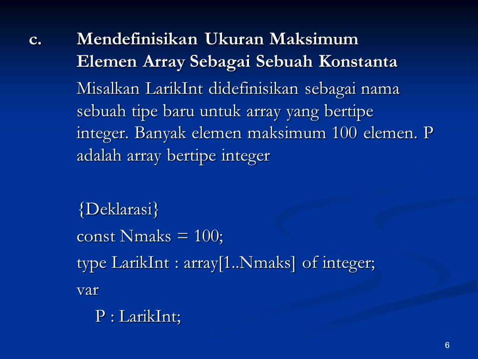 type Mahasiswa = record <NIM : String, NamaMhs : String, NamaMhs : String, MK : array[1..4] of MataKuliah > MK : array[1..4] of MataKuliah > TabMhs : array[1..Nmaks] of Mahasiswa i, j : integer N : integer Deskripsi Deskripsi 27